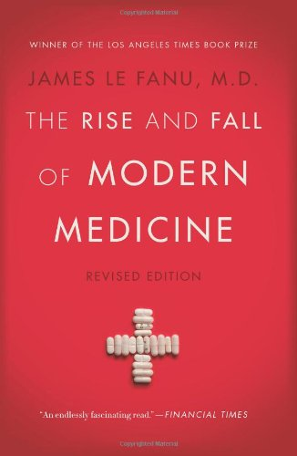 9780465058952: The Rise and Fall of Modern Medicine: Revised Edition