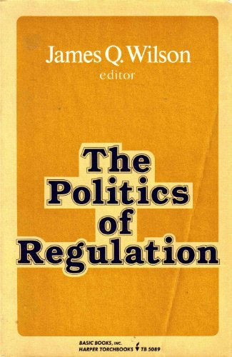 9780465059683: Politics of Regulatn