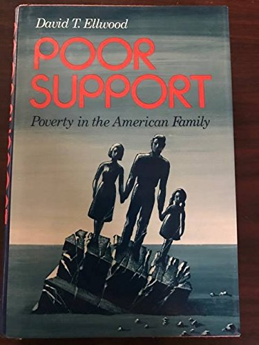 Poor Support (0465059961) by David T. Ellwood