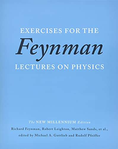 Exercises for the Feynman Lectures on Physics: Feynman, Richard Phillips/
