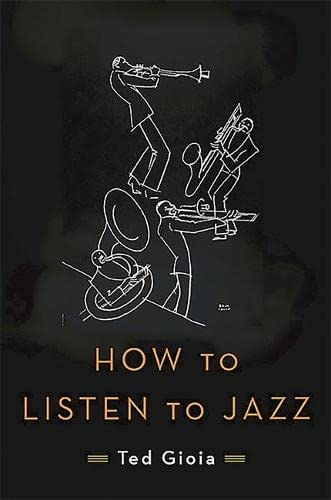 9780465060894: How to Listen to Jazz