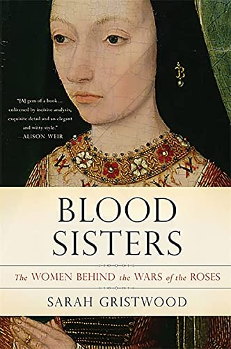 9780465060986: Blood Sisters: The Women Behind the Wars of the Roses