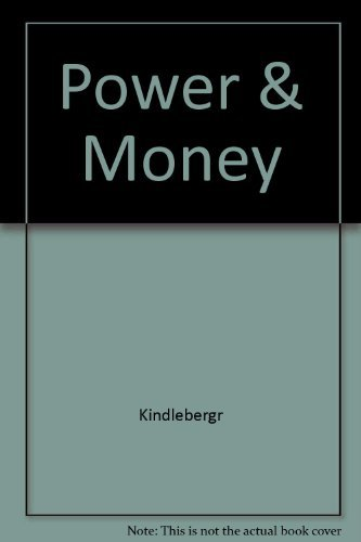 9780465061341: Power and Money; The Economics of International Politics and the Politics of International Economics