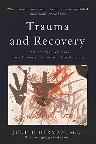 9780465061716: Trauma and Recovery: The Aftermath of Violence--From Domestic Abuse to Political Terror