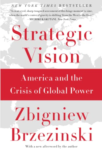 9780465061815: Strategic Vision: America and the Crisis of Global Power