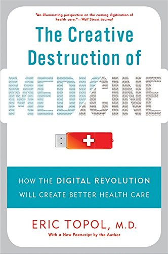 9780465061839: Creative Destruction of Medicine: How the Digital Revolution Will Create Better Health Care