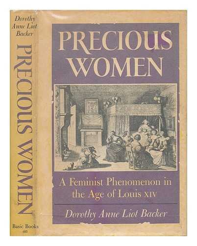 Precious Women: A Feminist Pehnomenon in the Age of Louis XIV by Dorothy Anne: Dorothy Anne Liot ...