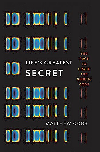 Lifes Greatest Secret The Race to Crack the Genetic Code