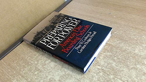 9780465062683: Preparing for Power: America's Elite Boarding Schools