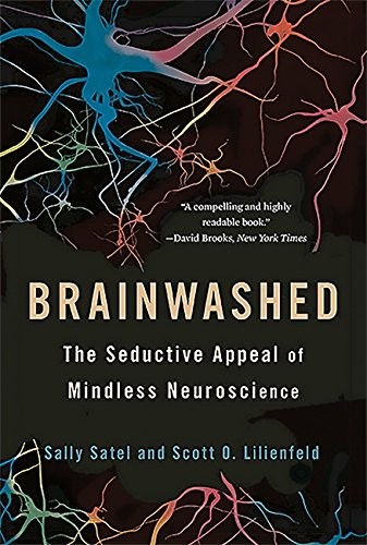 9780465062911: Brainwashed: The Seductive Appeal of Mindless Neuroscience