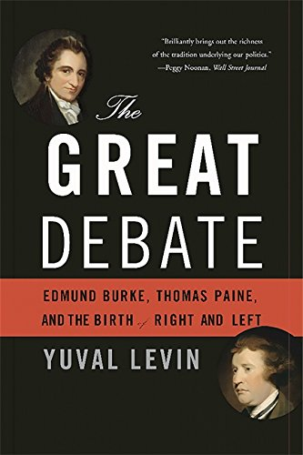 9780465062980: The Great Debate: Edmund Burke, Thomas Paine, and the Birth of Right and Left