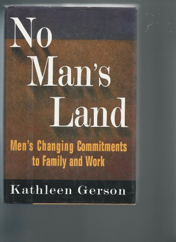 9780465063161: No Man's Land: Men's Changing Commitments to Family and Work