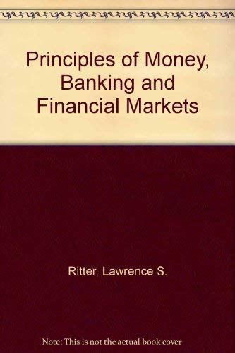 Principles of money, banking, and financial markets (0465063373) by Ritter, Lawrence S