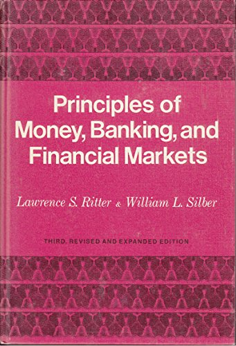 Principles of Money, Banking and Financial Markets (046506339X) by Lawrence S. Ritter; William L. Silber