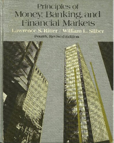 Principles of Money, Banking, and Financial Markets: Lawrence S. Ritter;