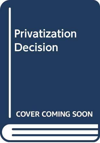 9780465063581: Privatization Decision