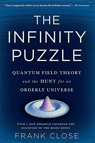 9780465063826: The Infinity Puzzle: Quantum Field Theory and the Hunt for an Orderly Universe