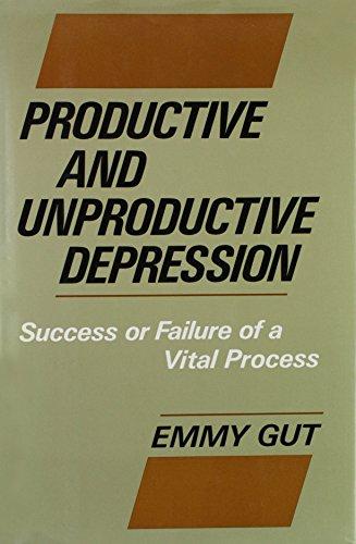 9780465063956: Productive and Unproductive Depression: Success or Failure of a Vital Process