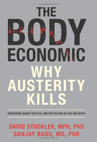 9780465063987: The Body Economic: Why Austerity Kills: Recessions, Budget Battles, and the Politics of Life and Death