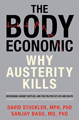 9780465063987: The Body Economic: Why Austerity Kills