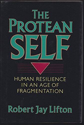9780465064205: The Protean Self: Human Resilience In An Age Of Fragmentation