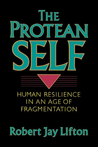 9780465064212: The Protean Self: Human Resilience In An Age Of Fragmentation