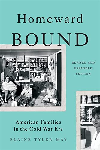 9780465064649: Homeward Bound (Revised Edition): American Families in the Cold War Era