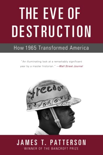 9780465064878: The Eve of Destruction: How 1965 Transformed America