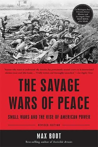 9780465064939: The Savage Wars of Peace: Small Wars and the Rise of American Power