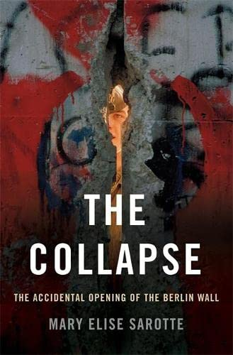 9780465064946: Collapse: The Accidental Opening of the Berlin Wall