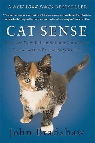 Cat Sense: How the New Feline Science: Bradshaw, John