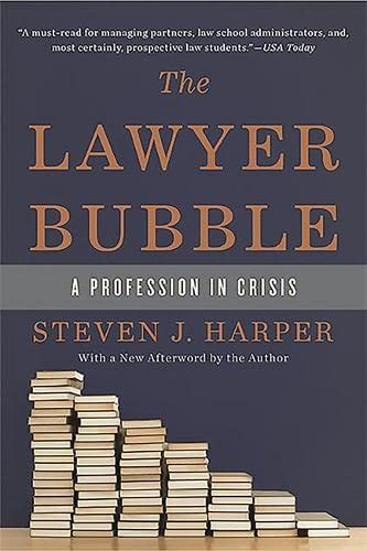 9780465065592: The Lawyer Bubble: A Profession in Crisis