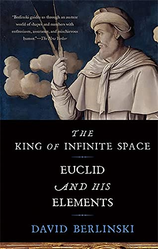 9780465065714: The King of Infinite Space: Euclid and His Elements