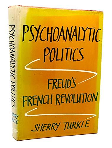 9780465066070: Psychoanalytic Politics: Freud's French Revolution