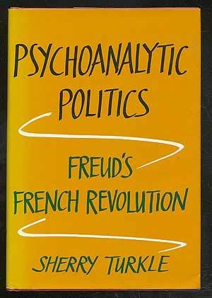 9780465066070: Psychoanalytic Politics