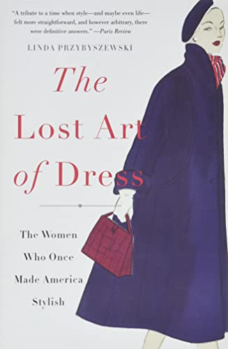 9780465066865: The Lost Art of Dress: The Women Who Once Made America Stylish