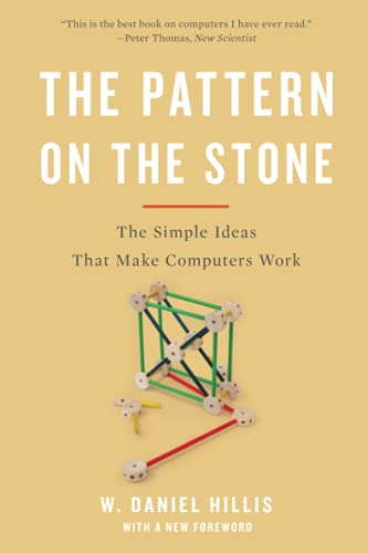 9780465066933: The Pattern On The Stone: The Simple Ideas That Make Computers Work (Science Masters)