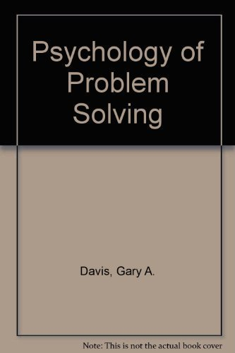 Psychology of Problem Solving: Theory and Practice: Gary A. Davis