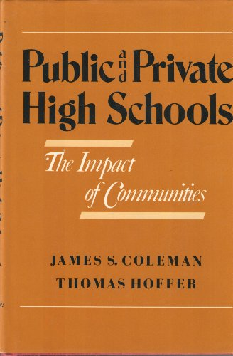 9780465067671: Public and Private High Schools: Impact of Communities