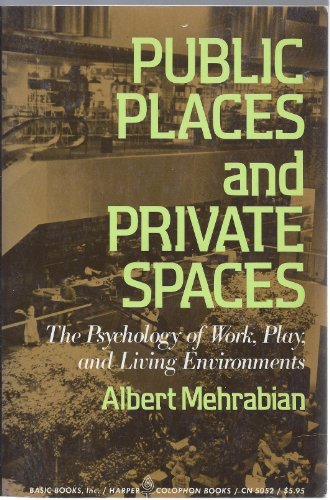 9780465067701: Public Places and Private Spaces:The Psychology of Work, Play, and Living Environments