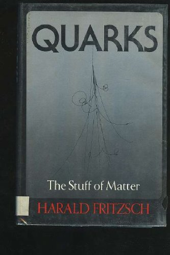9780465067817: Quarks : The Stuff of Matter