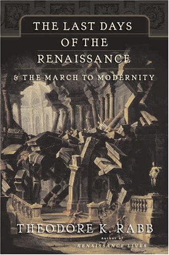 9780465068012: The Last Days of the Renaissance: & the March to Modernity