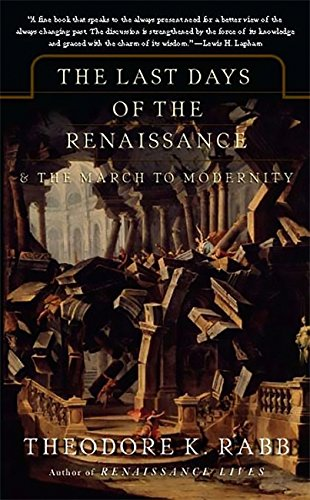 9780465068029: The Last Days of the Renaissance: And the March to Modernity
