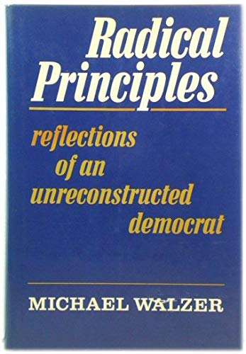 Radical Principles. Reflections of an Unreconstructed Democrat