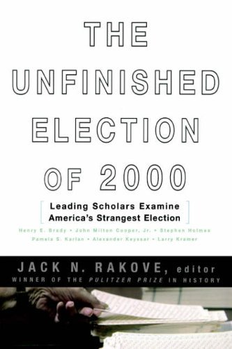 9780465068388: The Unfinished Election of 2000: Leading Scholars Examine America's Strangest Election