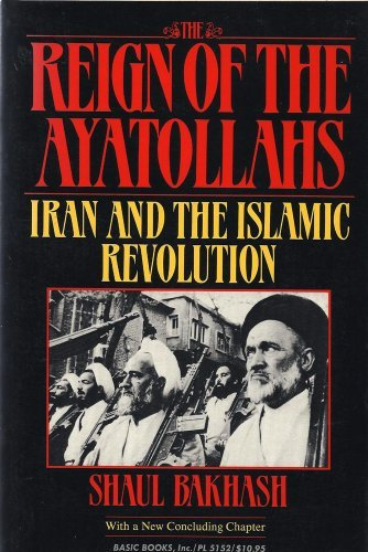 9780465068883: Reign of the Ayatollahs: Iran and the Islamic Revolution