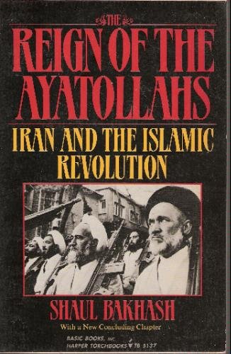 9780465068890: The Reign of the Ayatollahs : Iran and the Islamic Revolution