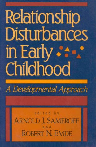 9780465068982: Relationship Disturbances In Early Childhood: A Developmental Approach