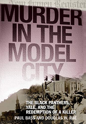 9780465069026: Murder in the Model City: The Black Panthers, Yale, And the Redemption of a Killer