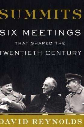9780465069040: Summits: Six Meetings That Shaped the Twentieth Century